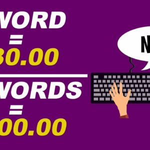 Earn $30 Per Word YOU TYPE [Make Money Typing 2021]
