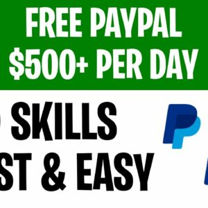 Earn $500+ PER DAY in PayPal Money FAST & EASY! [Earn PayPal Money 2021]