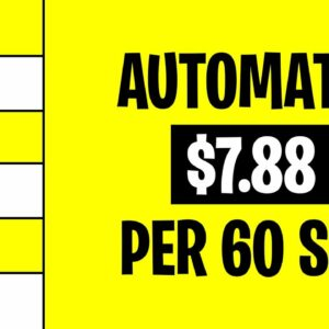 Earn $7.88 Every 60 Seconds FOR FREE (Earn Money Online)