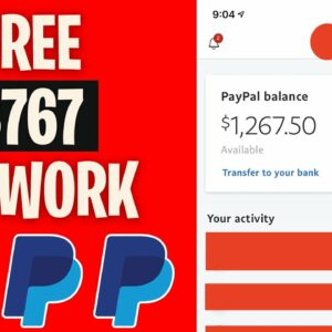 Earn $767 In FREE PAYPAL MONEY No Work | Earn PayPal Money Fast!