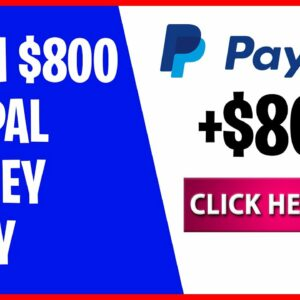 Free App Pays You $800 in PayPal Money (Earn PayPal Money Fast)