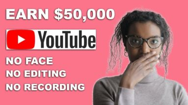 Make $50k On Youtube Without Making Videos (New Method 2021)