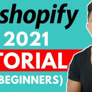 Shopify Tutorial For Beginners 2021 (Step by Step)