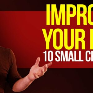 10 Small Changes to IMPROVE YOUR LIFE