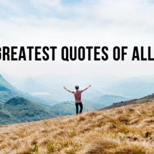 THE GREATEST MOTIVATIONAL QUOTES OF ALL TIME