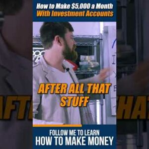 How To Make $5,000 a month with investment accounts