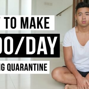 How To Make Money During Quarantine in 2021 (For Beginners)