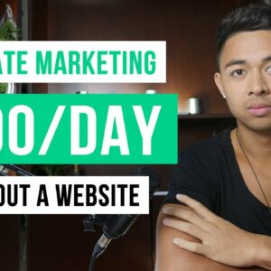 Affiliate Marketing Without a Website in 2021 (For Beginners)