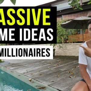 7 Passive Income Ideas from Millionaires (In 2021)
