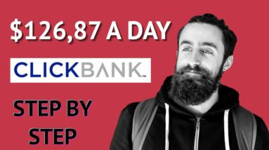 Make $126,87 A Day With ClickBank Without A Website (Clickbank Affiliate Marketing 2021)