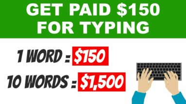 Earn $150+ Typing Names ($150 Per Word) | Make Money Online