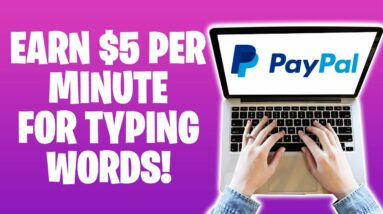 Earn $5 Every 60 Seconds Typing Words! (Make Money Online Typing Words)